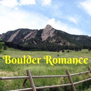 Boulder Romance